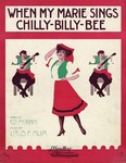 When My Marie Sings Chilly-Billy Bee
