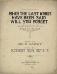 When the Last Words Have Been Said Will You Forget