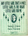 Any Little Girl, That's A Nice Little Girl, Is The Right Little Girl For Me
