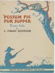 Possum Pie For Supper