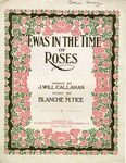 Twas In The Time Of Roses
