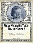 What Would You Take For The Baby?