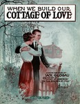 When We Build Our Cottage of Love