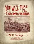 You Will Miss the Colored Soldiers