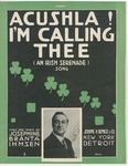 Acushla! I'm Calling Thee (An Irish Serenade)
