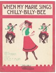 When My Marie Sings Chilly-Billy-Bee
