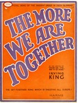 The More We Are Together