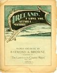 Ireland, I Love You, Acushla Machree!
