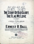 The Story Of Old Glory, The Flag We Love