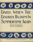 Daisy, When the Daisies Bloom in Summer Time Again
