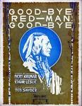 Good Bye, Red Man, Good Bye