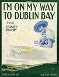 I'm On My Way To Dublin Bay