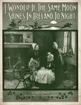 I Wonder If The Same Moon Shines In Ireland Tonight