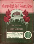 Where the Red, Red Roses Grow