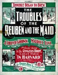 The Troubles of the Reuben and the Maid