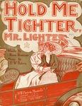Hold Me Tighter, Mr. Lighter