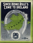 Since Home Rule's Come To Ireland