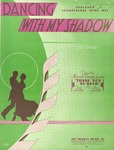 Dancing With My Shadow