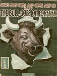 Cows May Come, And Cows May Go But The Bull Will Go On Forever