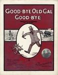 Good-Bye Old Gal Good-Bye