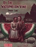 By the Watermelon Vine : Lindy Lou