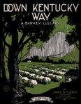 Down Kentucky Way : A Darkey Lullaby