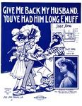 Give Me Back My Husband, You've Had Him Long E'nuff