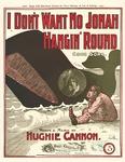 I Don't Want No Jonah Hangin' Round
