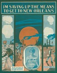 I'm Saving Up The Means To Get To New Orleans
