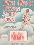 I Wish I Was In Heaven Sittin' Down