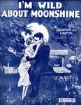 I'm wild about moonshine