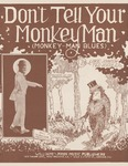 Don't Tell Your Monkey Man