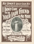 I Don't Care To Be Your Lady Friend No More