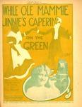 While o'le Mammie Jinnie's cap'rin' on the green