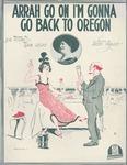 Arrah Go On I'm Gonna Go Back To Oregon