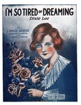 I'm so tired of dreaming
