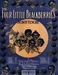 Four Little Blackberries