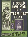 I Could Love You in A Steam Heat Flat