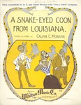 A snake-eyed coon from Louisiana