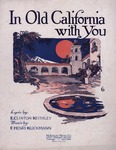 In old California with you