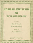 Ireland My Heart is With You (Tho' I'm Many Miles Away)