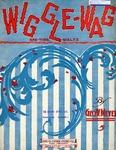 Wiggle-Wag : Rag-Time Waltz