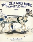 The Old Grey Mare : The Whiffle - Tree Song