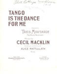 Tango is the Dance For Me