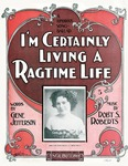 I'm Certainly Living A Ragtime Life