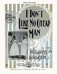 I Don't Like No Cheap Man