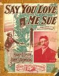 Say you love me Sue