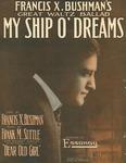 My Ship O' Dreams.