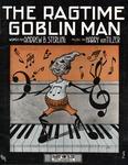 The Ragtime Goblin Man
