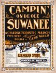 Campin' On De Ole Suwanee : A Characteristic March